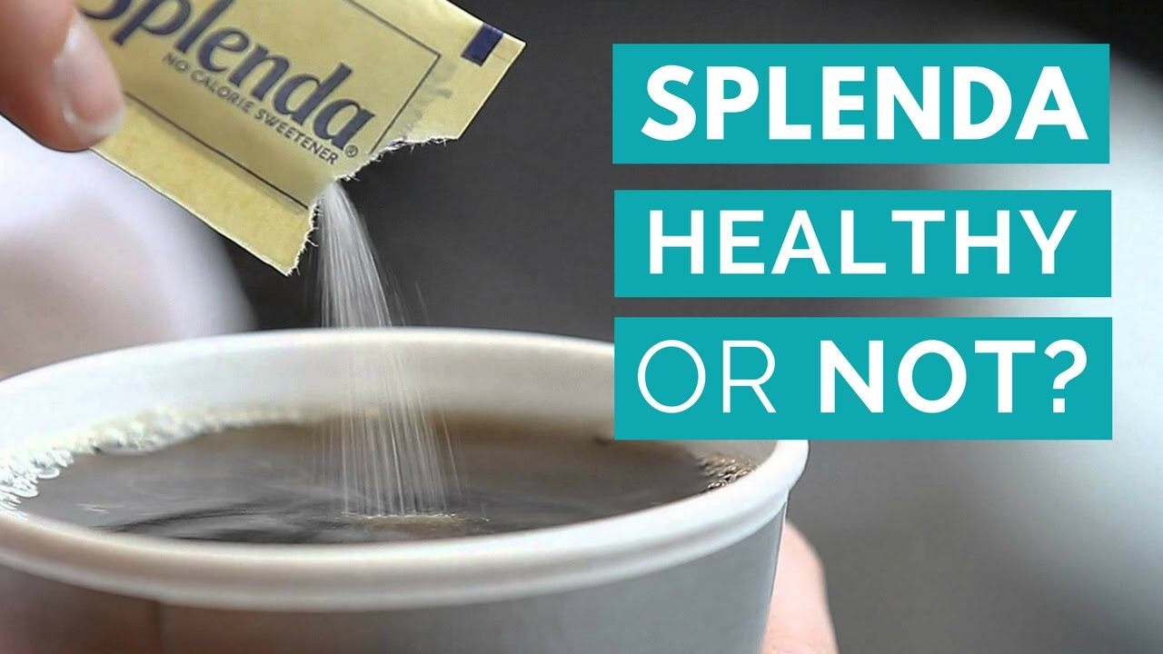 Sucralose Splenda Healthy or Unhealthy